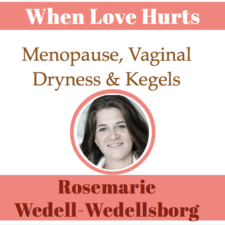 Menopause, vaginal dryness & kegel pelvic floor training – with Rosemarie Wedell-Wedellsborg